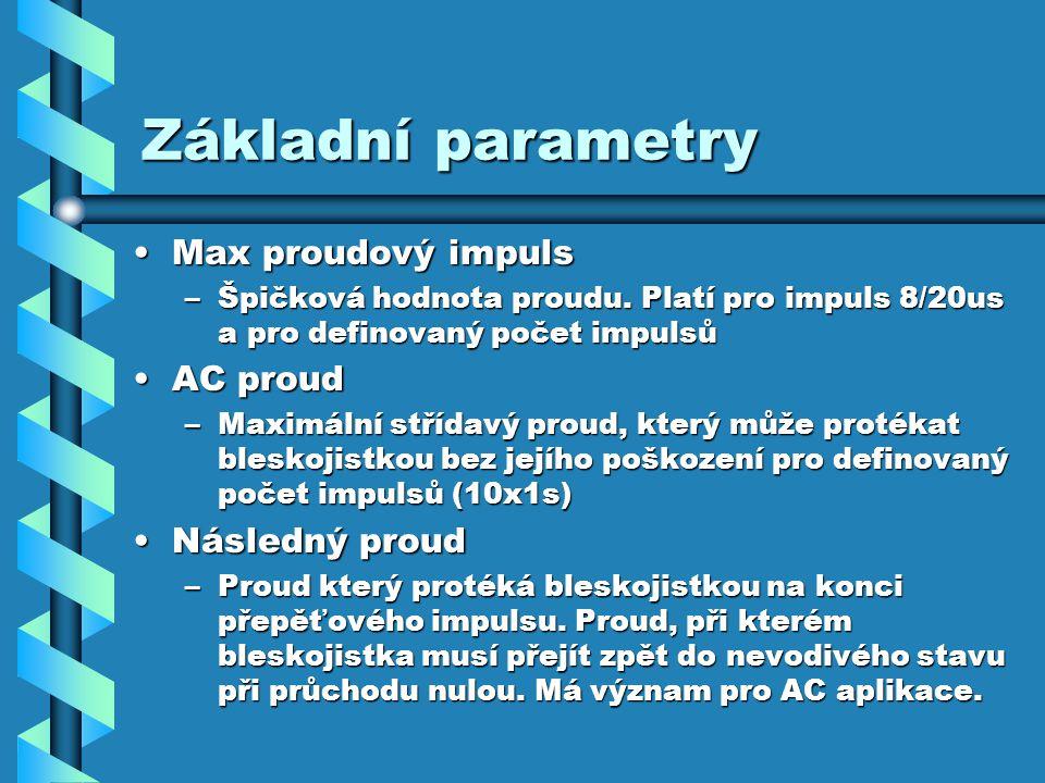 Základní parametry Max proudový impulsMax proudový impuls –Špičková hodnota proudu.