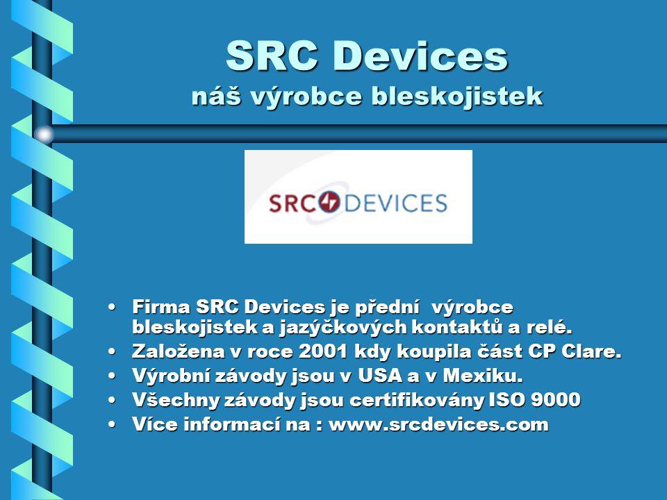 SRC Devices náš výrobce bleskojistek Firma SRC Devices je přední výrobce bleskojistek a jazýčkových kontaktů a relé.