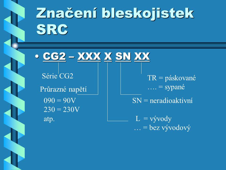 Značení bleskojistek SRC CG2 – XXX X SN XXCG2 – XXX X SN XX Série CG2 Průrazné napětí 090 = 90V 230 = 230V atp.