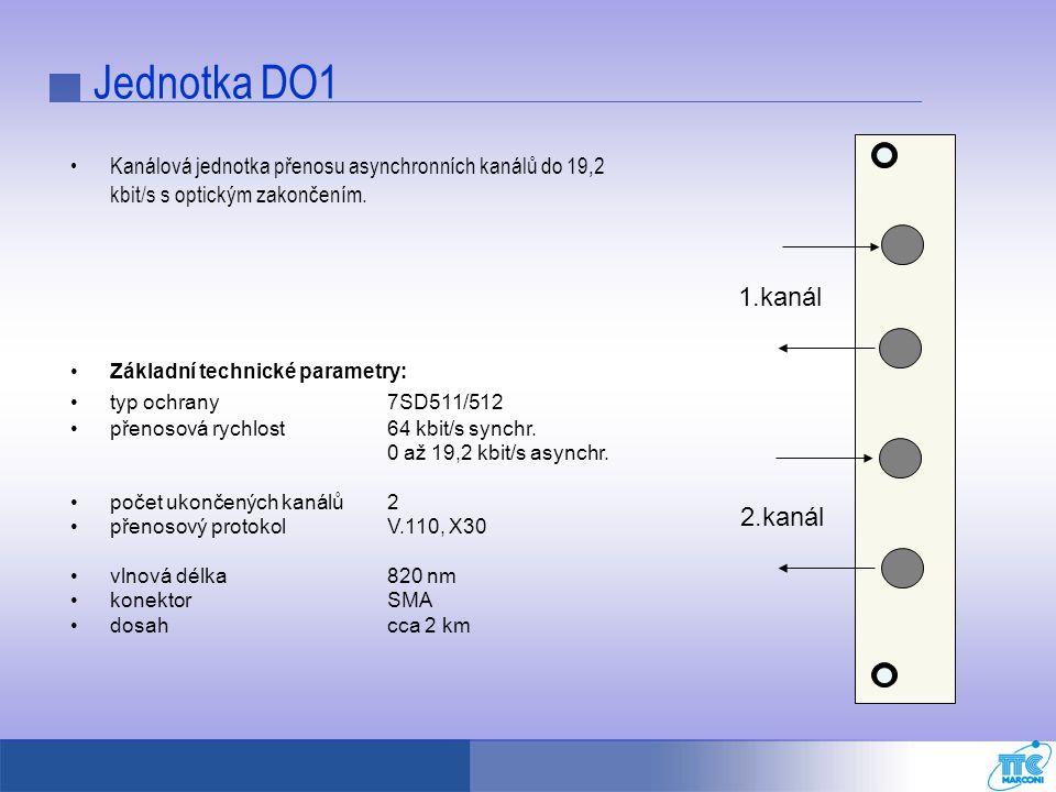 Jednotka DO1 Kanálová jednotka přenosu asynchronních kanálů do 19,2 kbit/s s optickým zakončením. Základní technické parametry: typ ochrany7SD511/512