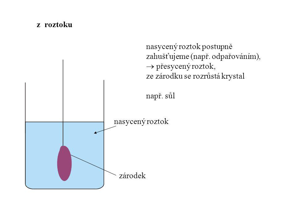 z roztoku (kovy) Flux + krystaly Skelná vata jako filtr Trubice z křemenného skla (rezervoár) Odstředivá síla Krystaly T>T t Teploty tání T t některých prvků používaných jako flux: Ga: 29,8°C, In: 156,6°C, Sn: 231.9°C Ar