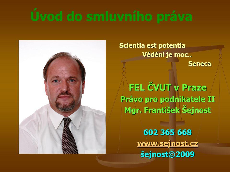 Úvod do smluvního práva Scientia est potentia Vědění je moc..