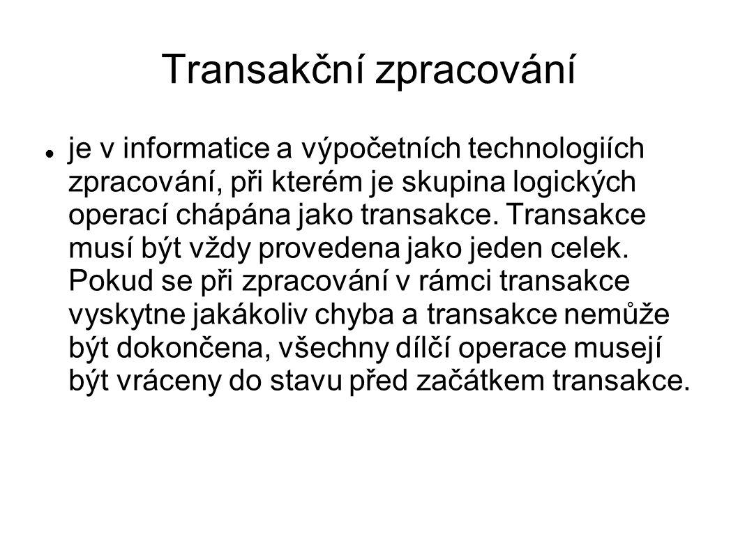 Transakční zpracování je v informatice a výpočetních technologiích zpracování, při kterém je skupina logických operací chápána jako transakce. Transak