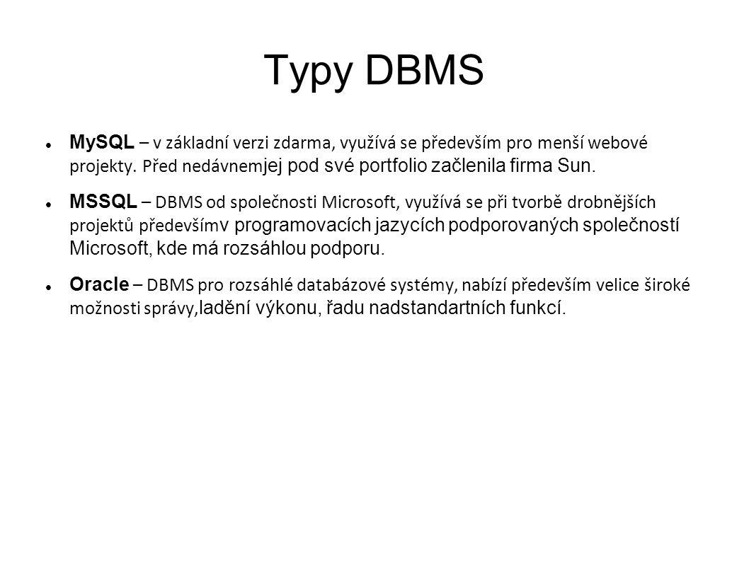 Typy DBMS MySQL – v základní verzi zdarma, využívá se především pro menší webové projekty.