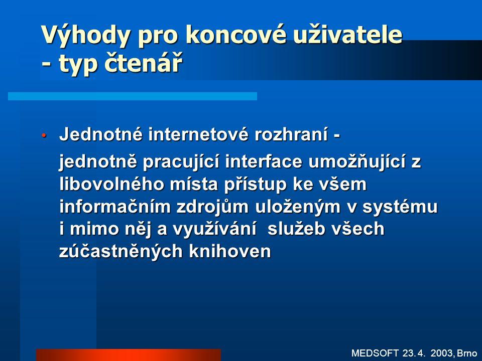 Uživatelé systému MEDVIK – koncoví – fyzické osoby typ čtenář typ knihovník typ knihovník MEDSOFT 23. 4. 2003, Brno