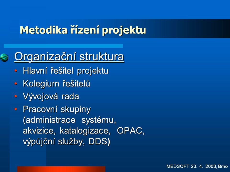 Projekt MEDVIK – cíle Vývoj systému MEDVIK - přístup k integrovaným informačním zdrojům VLI prostřednictvím jednotného rozhraní www.medvik.cz, včetně