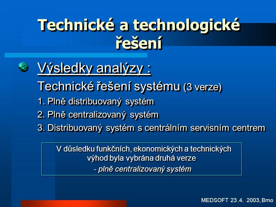 Vývojová fáze – hlavní kritéria Technické řešení systému a jeho filozofie Technické řešení systému a jeho filozofie Podporované standardy Podporované
