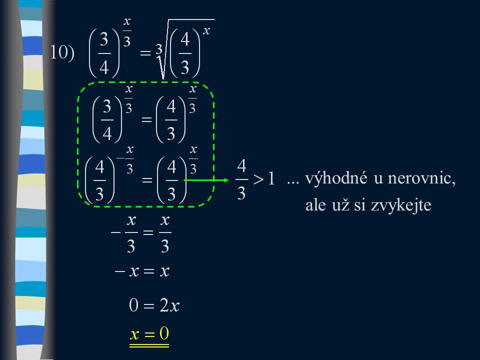 ... výhodné u nerovnic, ale už si zvykejte