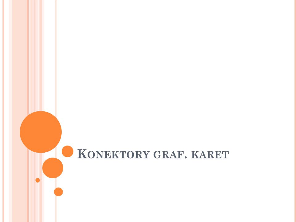 K ONEKTORY GRAF. KARET