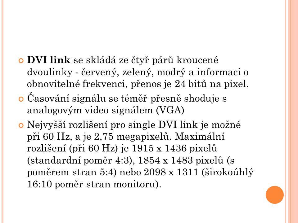 DVI link se skládá ze čtyř párů kroucené dvoulinky - červený, zelený, modrý a informaci o obnovitelné frekvenci, přenos je 24 bitů na pixel. Časování