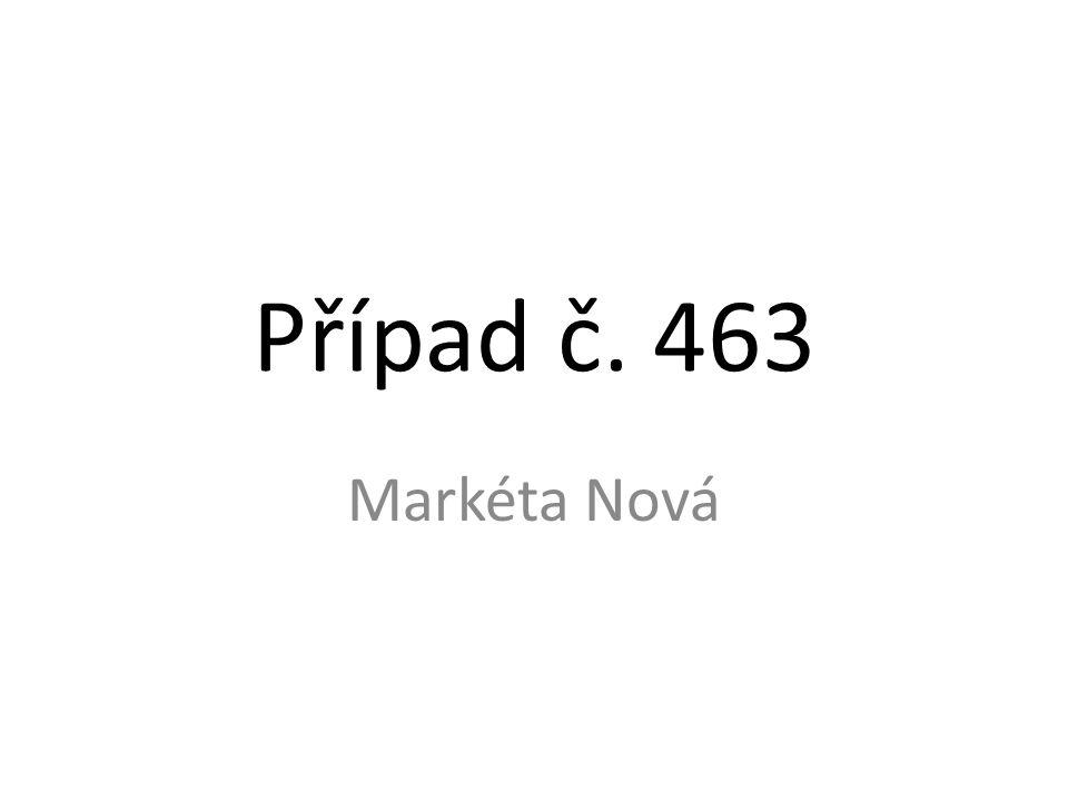 Případ č. 463 Markéta Nová