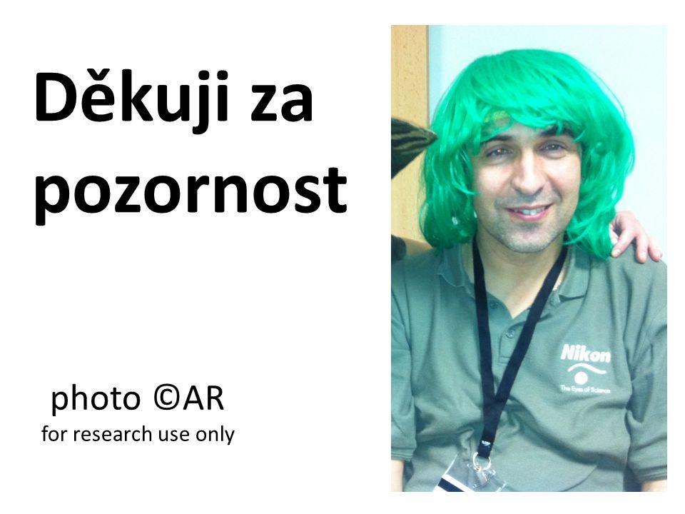 Děkuji za pozornost photo ©AR for research use only