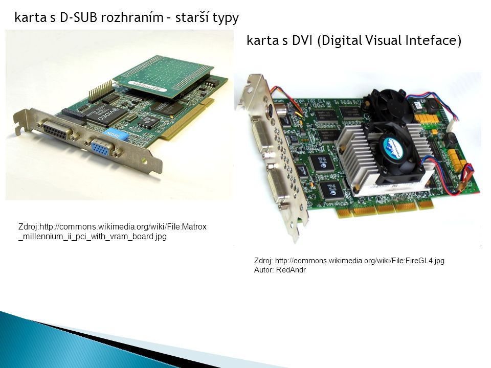 Zdroj: http://www.club-3d.com/index.php/products/reader.en/product/radeon-hd-7870-royalqueen.html Multi-GPU technologie příklad Multi-GPU technologie - karta Radeon HD 7870 royalQueen, obsahuje rozhraní DVI a HDMI.