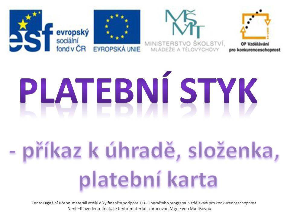 http://www.ekonomika- snadno.estranky.cz/clanky/ekonomicke- otazky/,www.google-obrázky.cz zprostředkování plateb mezi 2 subjekty (zákazník a prodavač) zprostředkování plateb mezi 2 subjekty (subjekt a banka)