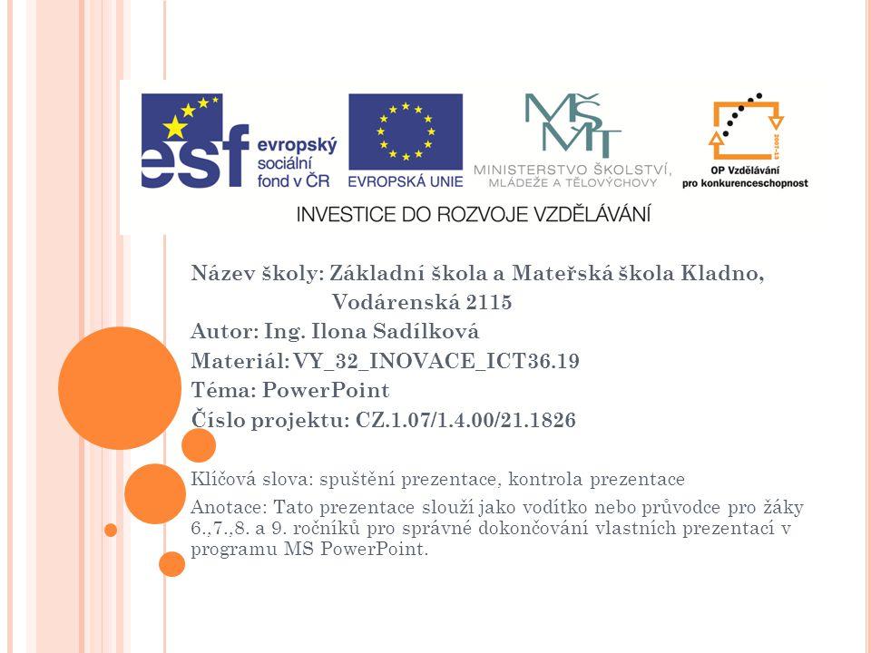 Název školy: Základní škola a Mateřská škola Kladno, Vodárenská 2115 Autor: Ing.