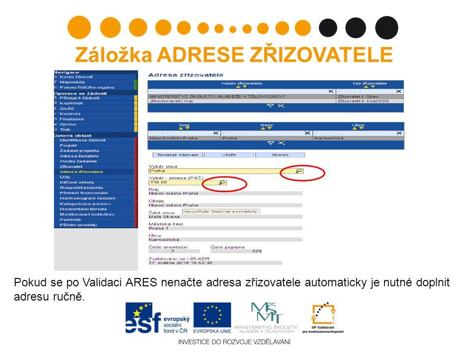 Pokud se po Validaci ARES nenačte adresa zřizovatele automaticky je nutné doplnit adresu ručně. Záložka ADRESE ZŘIZOVATELE