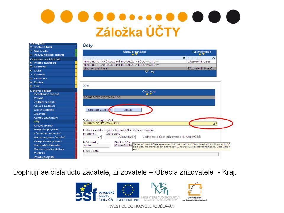 Doplňují se čísla účtu žadatele, zřizovatele – Obec a zřizovatele - Kraj. Záložka ÚČTY