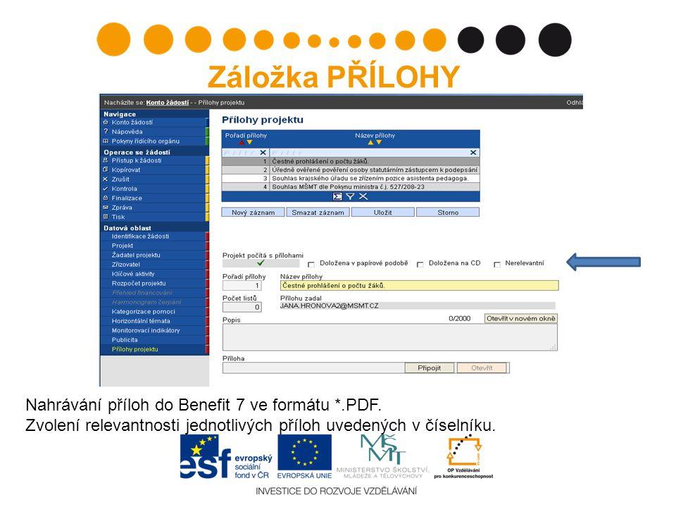 Záložka PŘÍLOHY Nahrávání příloh do Benefit 7 ve formátu *.PDF. Zvolení relevantnosti jednotlivých příloh uvedených v číselníku.
