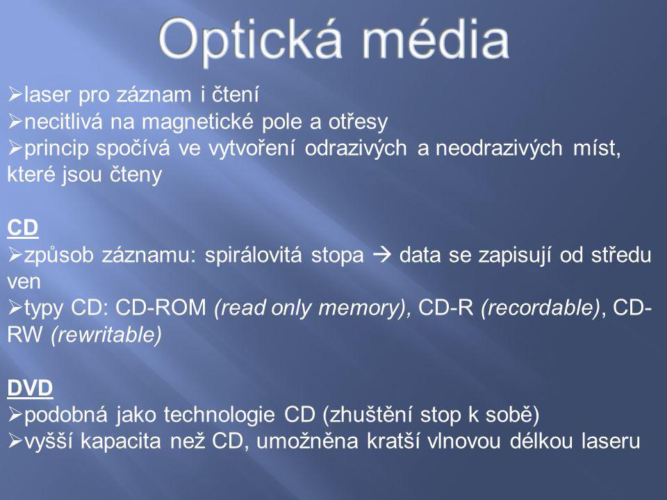  laser pro záznam i čtení  necitlivá na magnetické pole a otřesy  princip spočívá ve vytvoření odrazivých a neodrazivých míst, které jsou čteny CD