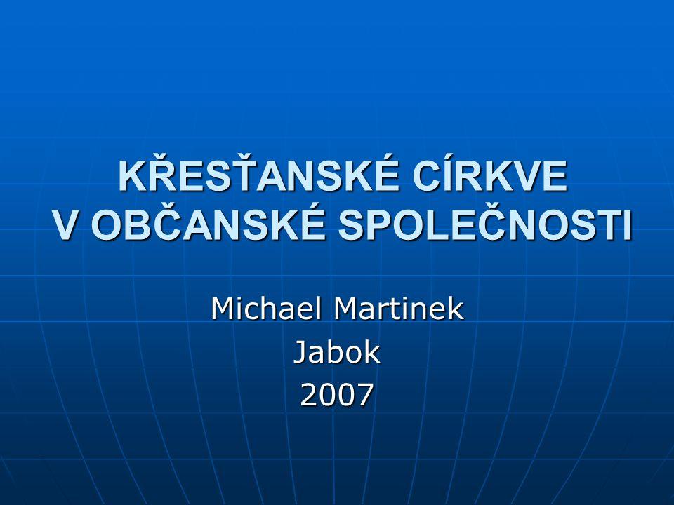 3 Křesťanské církve v občanské společnosti.Michael Martinek 2 3.