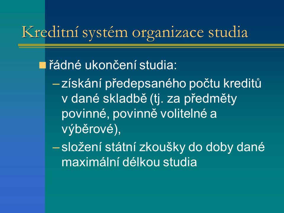 Kreditní systém organizace studia řádné ukončení studia: –získání předepsaného počtu kreditů v dané skladbě (tj.
