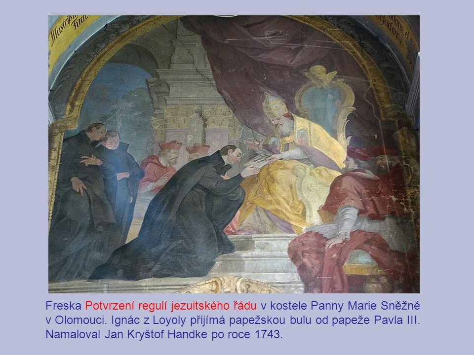 Freska Potvrzení regulí jezuitského řádu v kostele Panny Marie Sněžné v Olomouci. Ignác z Loyoly přijímá papežskou bulu od papeže Pavla III. Namaloval
