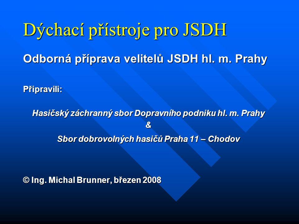 Dýchací přístroje pro JSDH Odborná příprava velitelů JSDH hl.