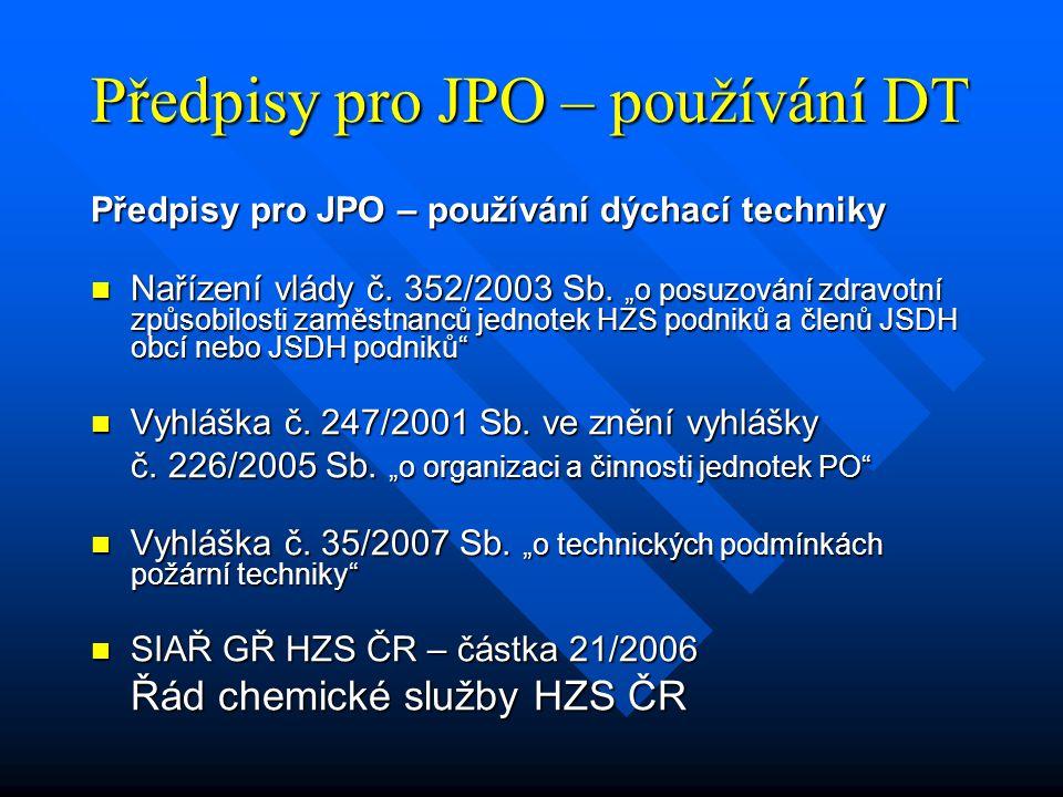 """Předpisy pro JPO – používání DT Předpisy pro JPO – používání dýchací techniky Nařízení vlády č. 352/2003 Sb. """"o posuzování zdravotní způsobilosti zamě"""