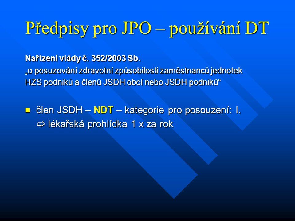 """Předpisy pro JPO – používání DT Nařízení vlády č. 352/2003 Sb. """"o posuzování zdravotní způsobilosti zaměstnanců jednotek HZS podniků a členů JSDH obcí"""