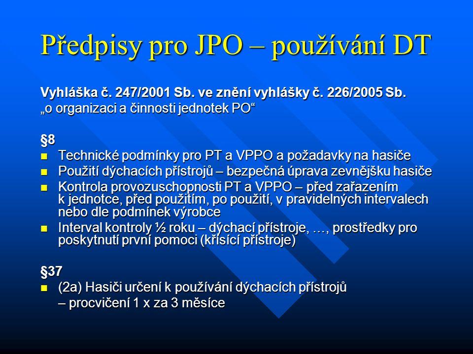 """Předpisy pro JPO – používání DT Vyhláška č. 247/2001 Sb. ve znění vyhlášky č. 226/2005 Sb. """"o organizaci a činnosti jednotek PO"""" §8 Technické podmínky"""