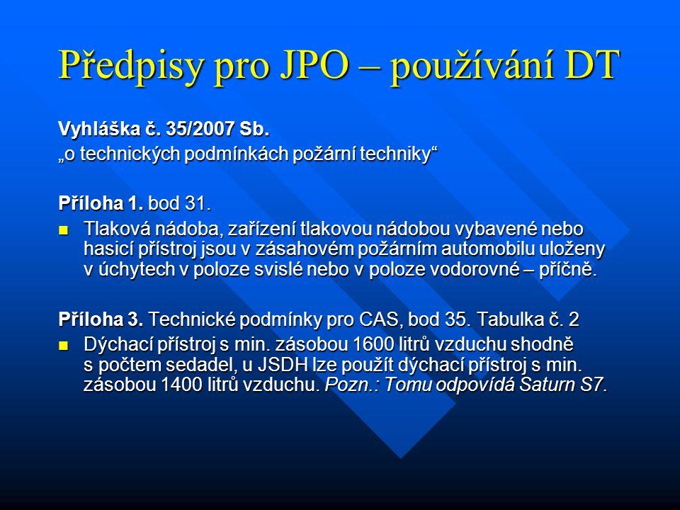 """Předpisy pro JPO – používání DT Vyhláška č. 35/2007 Sb. """"o technických podmínkách požární techniky"""" Příloha 1. bod 31. Tlaková nádoba, zařízení tlakov"""