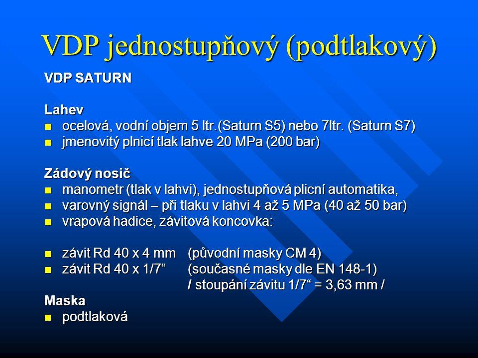 VDP jednostupňový (podtlakový) VDP SATURN Lahev ocelová, vodní objem 5 ltr.(Saturn S5) nebo 7ltr. (Saturn S7) ocelová, vodní objem 5 ltr.(Saturn S5) n