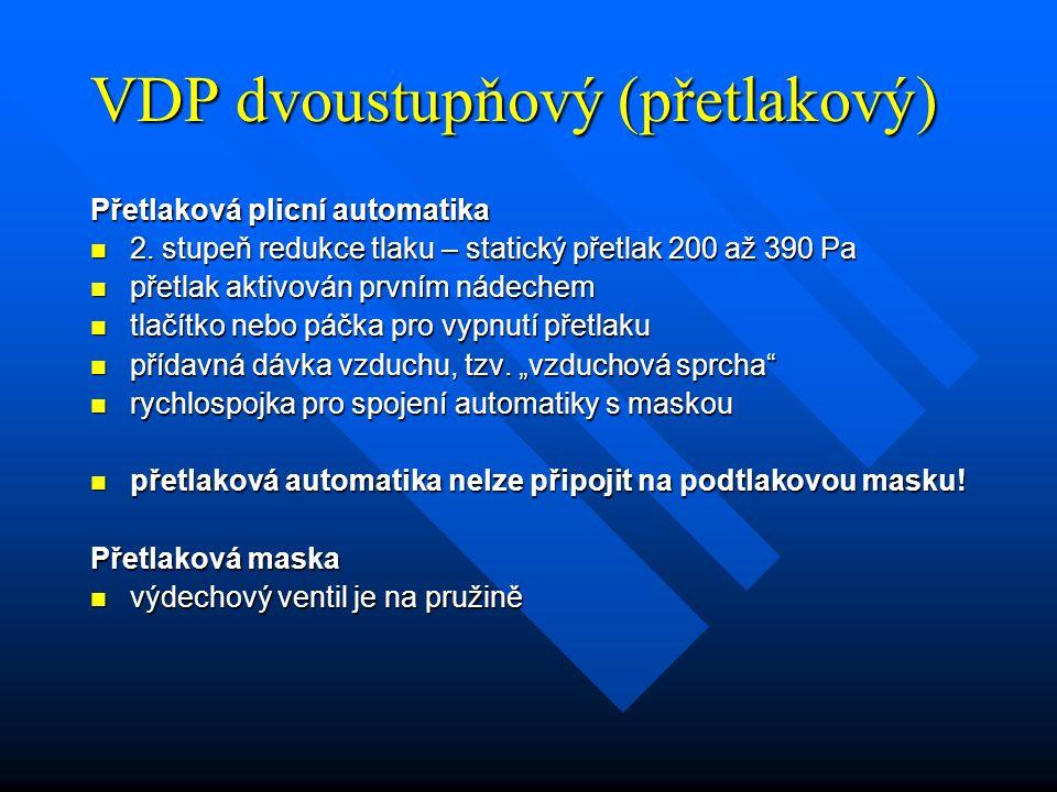 VDP dvoustupňový (přetlakový) Přetlaková plicní automatika 2.