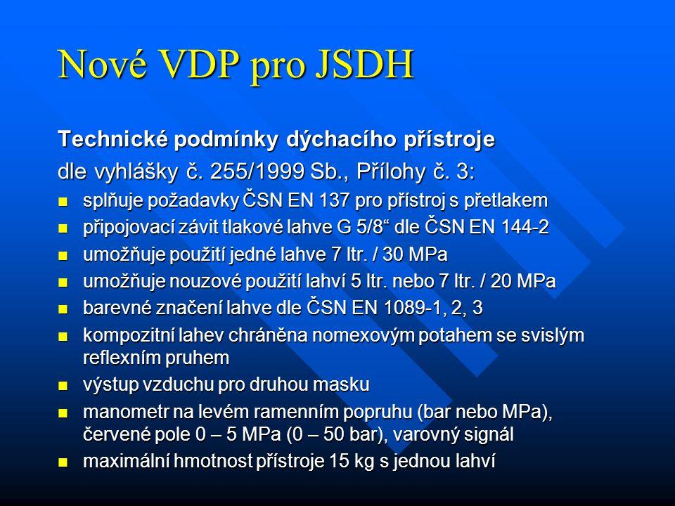 Nové VDP pro JSDH Technické podmínky dýchacího přístroje dle vyhlášky č. 255/1999 Sb., Přílohy č. 3: splňuje požadavky ČSN EN 137 pro přístroj s přetl