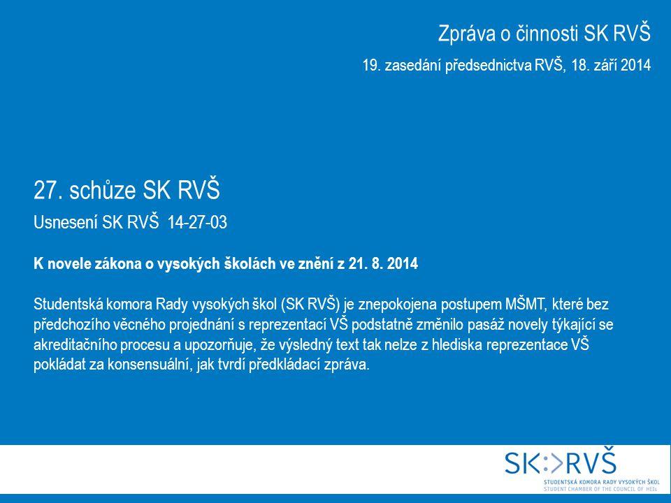27. schůze SK RVŠ Usnesení SK RVŠ 14-27-03 K novele zákona o vysokých školách ve znění z 21.