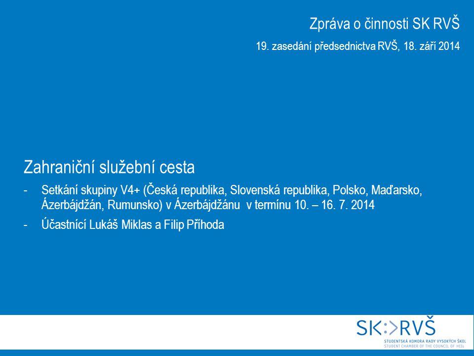 Zahraniční služební cesta -Setkání skupiny V4+ (Česká republika, Slovenská republika, Polsko, Maďarsko, Ázerbájdžán, Rumunsko) v Ázerbájdžánu v termínu 10.