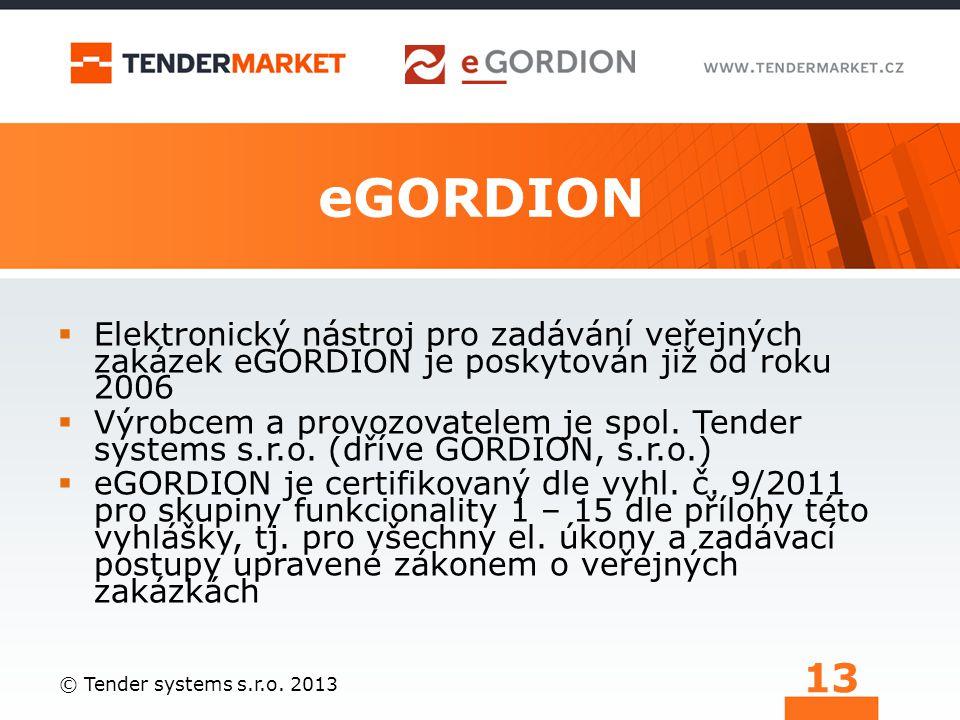 eGORDION  Elektronický nástroj pro zadávání veřejných zakázek eGORDION je poskytován již od roku 2006  Výrobcem a provozovatelem je spol. Tender sys