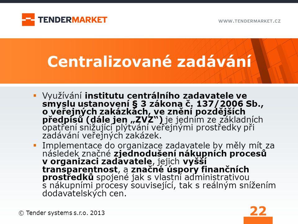 Centralizované zadávání  Využívání institutu centrálního zadavatele ve smyslu ustanovení § 3 zákona č. 137/2006 Sb., o veřejných zakázkách, ve znění
