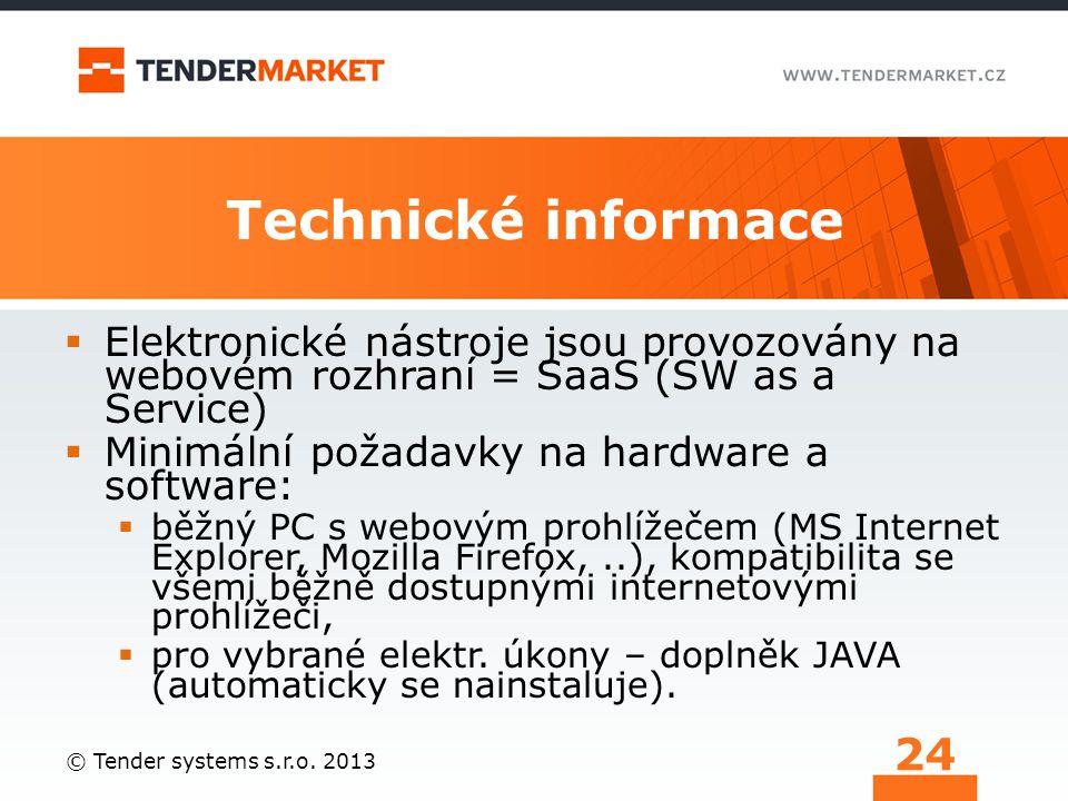 Technické informace  Elektronické nástroje jsou provozovány na webovém rozhraní = SaaS (SW as a Service)  Minimální požadavky na hardware a software