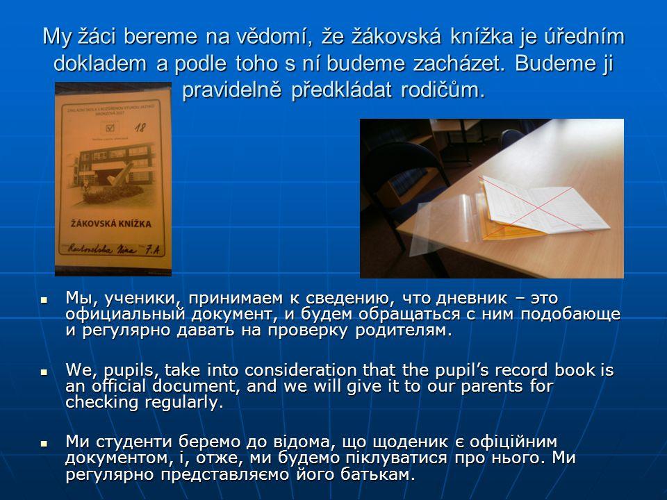 My žáci bereme na vědomí, že žákovská knížka je úředním dokladem a podle toho s ní budeme zacházet.