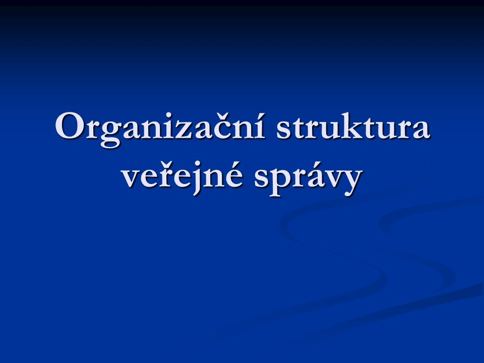 Organizační struktura veřejné správy