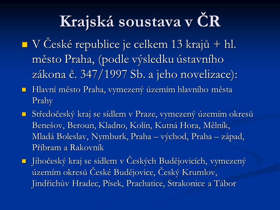Krajská soustava v ČR V České republice je celkem 13 krajů + hl. město Praha, (podle výsledku ústavního zákona č. 347/1997 Sb. a jeho novelizace): V Č