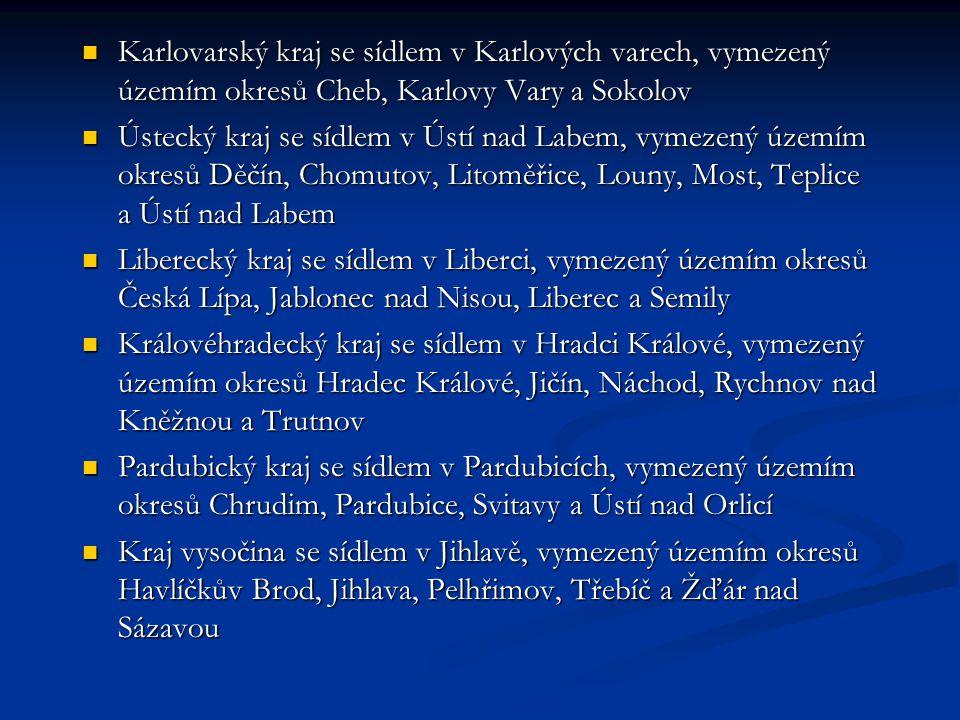 Karlovarský kraj se sídlem v Karlových varech, vymezený územím okresů Cheb, Karlovy Vary a Sokolov Karlovarský kraj se sídlem v Karlových varech, vyme