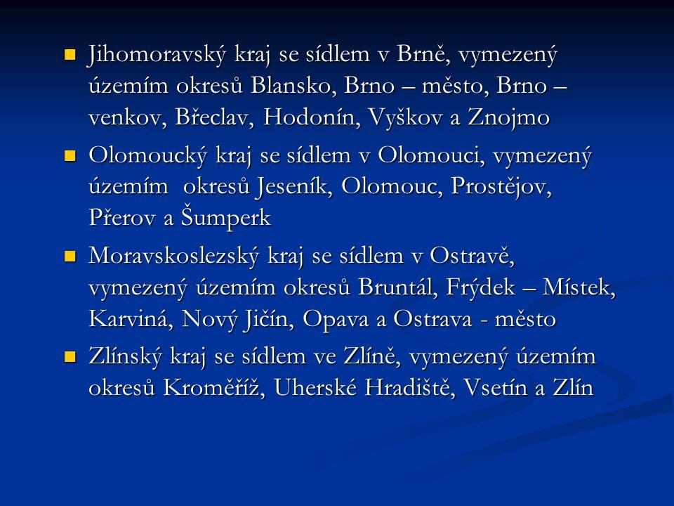 Jihomoravský kraj se sídlem v Brně, vymezený územím okresů Blansko, Brno – město, Brno – venkov, Břeclav, Hodonín, Vyškov a Znojmo Jihomoravský kraj s