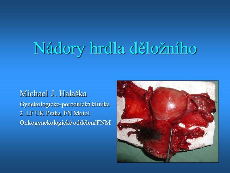 Nezhoubné nádory  ovulum Nabothi  endometrióza  endocervikální polyp  deciduální polyp  leiomyom  leukoplakie:keratóza  eroze:stržený epitel  metastázy:z prsu, GITu, choriokarcinom