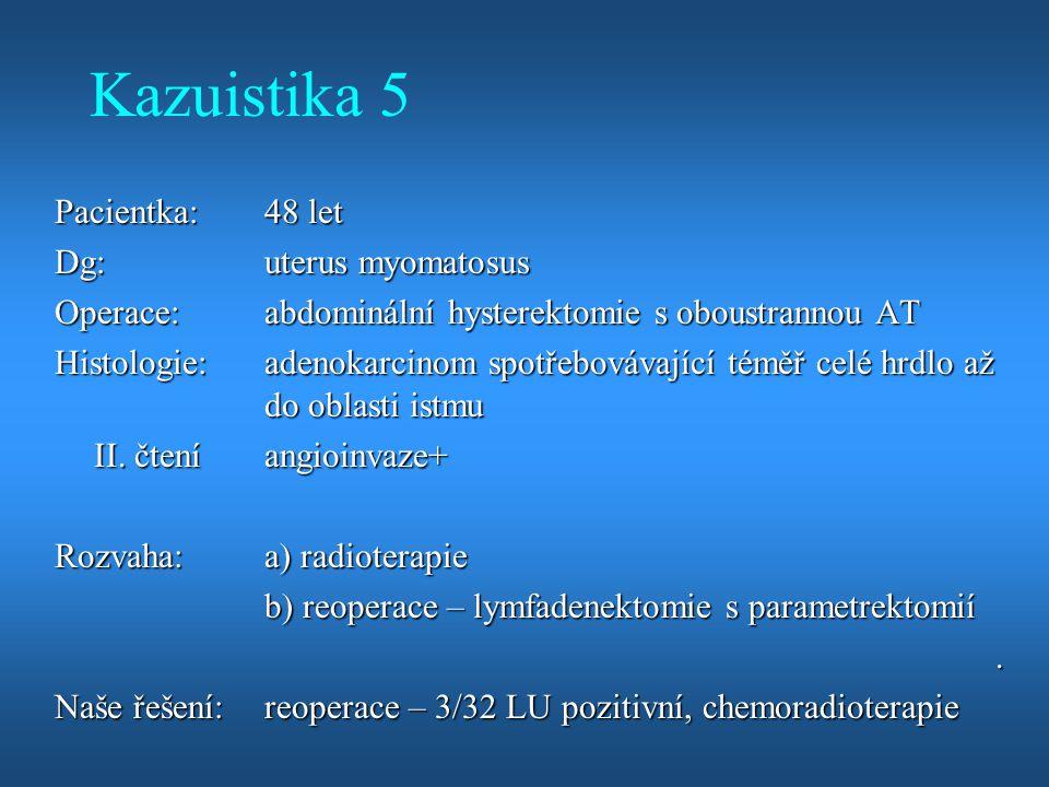Pacientka: 48 let Dg: uterus myomatosus Operace: abdominální hysterektomie s oboustrannou AT Histologie: adenokarcinom spotřebovávající téměř celé hrd