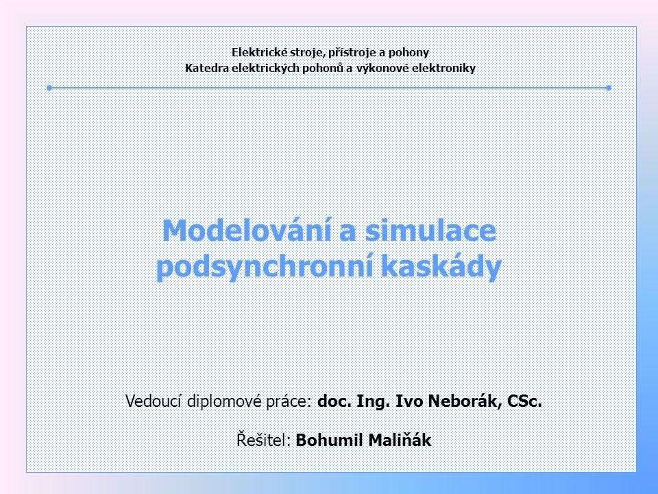Zadání diplomové práce Popište princip činnosti podsynchronní kaskády.