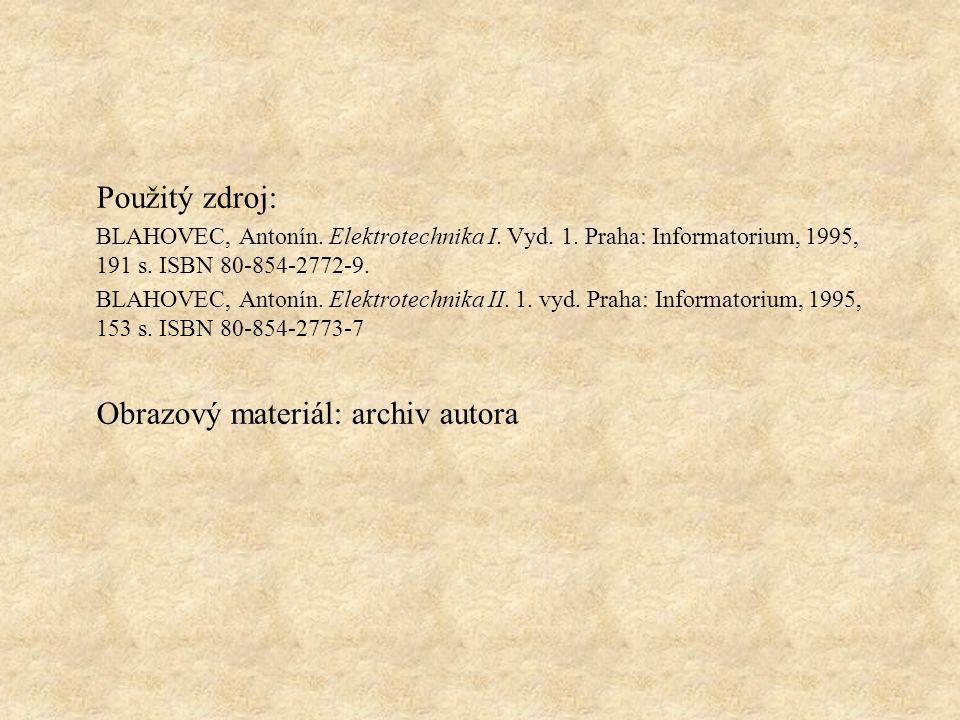 Použitý zdroj: BLAHOVEC, Antonín.Elektrotechnika I.