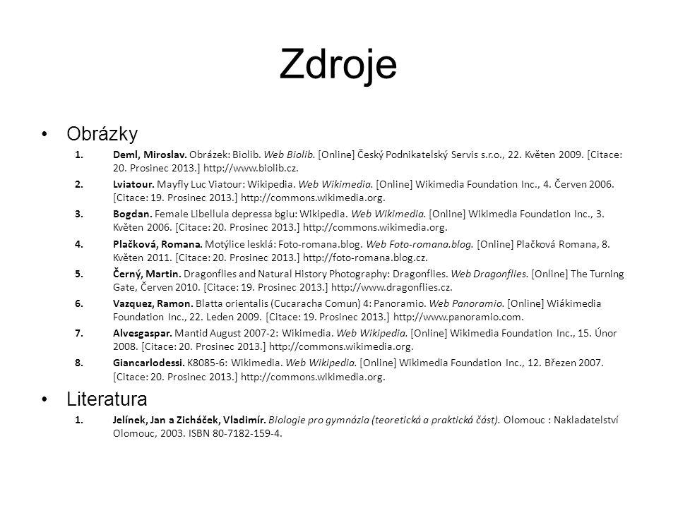 Zdroje Obrázky 1.Deml, Miroslav. Obrázek: Biolib. Web Biolib. [Online] Český Podnikatelský Servis s.r.o., 22. Květen 2009. [Citace: 20. Prosinec 2013.