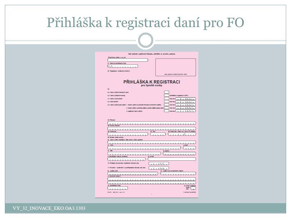 Přihláška k registraci daní pro FO VY_32_INOVACE_EKO.OA3.1303